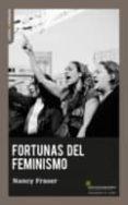 FORTUNAS DEL FEMINISMO di FRASER, NANCY