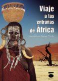 VIAJE A LAS ENTRAÑAS DE AFRICA di SANCHEZ TARIFA, JOSE ANTONIO