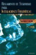 REGLAMENTO DE SEGURIDAD PARA INSTALACIONES FRIGORIFICAS (3ª ED.) di VV.AA.