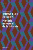 HISTORIA UNIVERSAL DE LA INFAMIA de BORGES, JORGE LUIS