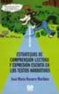 ESTRATEGIAS DE COMPRENSION LECTORA Y EXPRESION ESCRITA EN LOS TEX TOS NARRATIVOS di NAVARRO MARTINEZ, JOSE MARIA