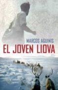 EL JOVEN LIOVA di AGUINIS, MARCOS