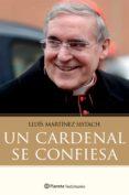 9788408171393 - Martinez Sistach Lluis (cardenal): Un Cardenal Se Confiesa - Libro