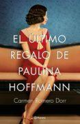 EL ULTIMO REGALO DE PAULINA HOFFMANN di ROMERO DORR, CARMEN