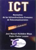 ICT ( ACTUALIZADO A FINALES DEL 2017 ) di HUIDOBRO MOYA, JOSE MANUEL