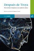 DESPUES DE TROYA: MICRORRELATOS HISPANICOS DE TRADICION CLASICA di VV.AA.