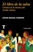 EL LIBRO DE LA SALSA: CRONICA DE LA MUSICA DEL CARIBE URBANO di RONDON, CESAR MIGUEL