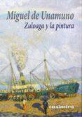 ZULOAGA Y LA PINTURA di UNAMUNO, MIGUEL DE
