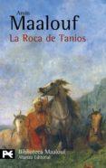 LA ROCA DE TANIOS de MAALOUF, AMIN