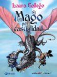 MAGO POR CASUALIDAD de GALLEGO, LAURA