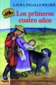 LOS PRIMEROS CUATRO AÑOS (LITTLE HOUSE 1) di WILDER, LAURA INGALLS