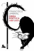 OBRA POETICA (1981-2001) de UMBRAL, FRANCISCO