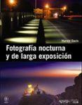 FOTOGRAFIA NOCTURNA Y DE LARGA EXPOSICION di DAVIS, HAROLD