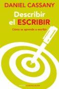 DESCRIBIR EL ESCRIBIR: COMO SE APRENDE A ESCRIBIR: DEBE CONSTAR E N CUBIERTA Y PORTADILLAS de CASSANY, DANIEL
