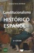 CONSTITUCIONALISMO HISTÓRICO ESPAÑOL 8ª ED. di TORRES DEL MORAL, ANTONIO