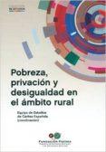 POBREZA, PRIVACIÓN Y DESIGUALDAD EN EL ÁMBITO RURAL di VV.AA.