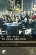 EL CONGRESO DE VIENA (1814-1815) di TORRE DEL RIO, ROSARIO DE LA