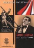 ARTURO CASTILLA, QUE SOÑABA CIRCOS di BACIGALUPE, CARLOS
