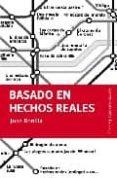 BASADO EN HECHOS REALES de BONILLA, JUAN