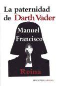 LA PATERNIDAD DE DARTH VADER di REINA, MANUEL FRANCISCO