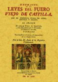 EXTRACTO DE LAS LEYES DEL FUERO VIEJO DE CASTILLA (ED. FACSIMIL D E LA ED. DE MADRID, 1798) di REGUERA VALDELOMAR, JUAN DE LA
