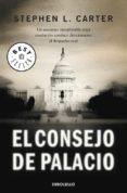 EL CONSEJO DE PALACIO de CARTER, STEPHEN L.