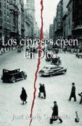 LOS CIPRESES CREEN EN DIOS (PREMIO NACIONAL NARRATIVA 1953) de GIRONELLA, JOSE MARIA
