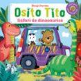 9788408147794 - Davies Benji: Osito Tito. Safari De Dinosaurios - Libro