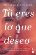 9788408177494 - Estringana Moruena: Tu Eres Lo Que Deseo - Libro