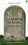 LA MUERTE ES ILEGAL di REYES, BELEN