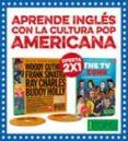 APRENDE INGLES CON LA CULTURA POP AMERICANA (MEN) (2 LIBROS Y 2CD ) di VV.AA.