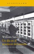 UN DIA EN EL ATARDECER DEL MUNDO di SAROYAN, WILLIAM
