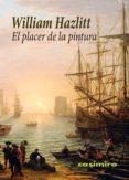 EL PLACER DE LA PINTURA di HAZLITT, WILLIAM