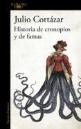 HISTORIAS DE CRONOPIOS Y DE FAMAS de CORTAZAR, JULIO