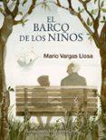 EL BARCO DE LOS NIÑOS di VARGAS LLOSA, MARIO