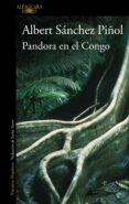 PANDORA EN EL CONGO di SANCHEZ PIÑOL, ALBERT