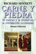 CARNE Y PIEDRA: EL CUERPO Y LA CIUDAD EN LA CIVILIZACION OCCIDENT AL de SENNETT, RICHARD