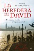 LA HEREDERA DE DAVID: UN PASADO SECRETO, UNA PRINCESA REAL di SAINT-AYMOUR, JOAQUIN DE