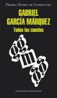 TODOS LOS CUENTOS di GARCIA MARQUEZ, GABRIEL