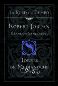 TORRES DE MEDIANOCHE (LA RUEDA DEL TIEMPO Nº 19) de JORDAN, ROBERT  SANDERSON, BRANDON