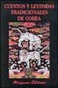 CUENTOS Y LEYENDAS TRADICIONALES DE COREA di VV.AA.
