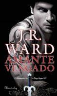 AMANTE VENGADO di WARD, J. R.