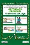ORTOGRAFIA IDEOVISUAL. AUTOAPRENDIZAJE: VIBORAS (CON CD) di SANJUAN NAJERA, MANUEL