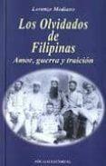 LOS OLVIDADOS DE FILIPINAS: AMOR, GUERRA Y TRAICION di MEDIANO, LORENZO