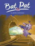 BAT PAT 39:EL METRO FANTASMA de PAVANELLO, ROBERTO