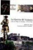 LA GUERRA DEL ASIENTO O DE LA OREJA DE JENKINS 1739-1748 (COLECCI ON GUERREROS Y BATALLAS VOL. 59) di SAEZ ABAD, RUBEN