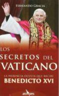 LOS SECRETOS DEL VATICANO: LA HERENCIA OCULTA DE BENEDICTO XVI di GRACIA, FERNANDO