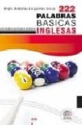 222 PALABRAS BASICAS INGLESAS = 222 ESSENTIAL ENGLISH WORDS di VV.AA.