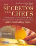 SECRETOS DE LOS CHEFS: TECNICAS Y TRUCOS DE 50 ESTRELLAS MICHELI (PROLOGO DE FERRAN ADRIA):J.M. ARZAK, C. RUSCALLEDA Y J.ROCA... LOS MEJORES COCINEROS NOS DESVELAN SUS RECETAS PREFERIDAS di RIBERA, ALEXIA  RIBERA, SUSANA