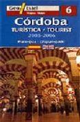 CORDOBA 2005-2006 (1:8000) (GEO ESTEL Nº 6) (ED. BILINGÜE ESPAÑOL -INGLES) di VV.AA.